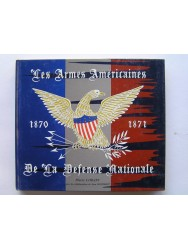 Pierre Lorain - Les armes américaines de la Défense Nationale. 1870 - 1871