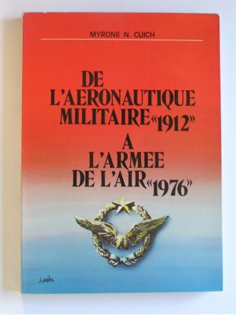 """Myrone N. Cuich - De l'aéronautique militaire """"1912"""" à l'Armée de l'air """"1976"""""""