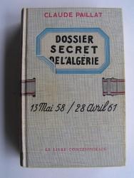 Dossier secret de l'Algérie. 13 mai 58 - 28 avril 61