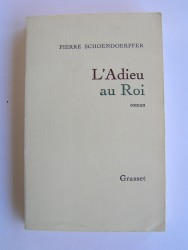 Pierre Schoendoerffer - L'adieu au roi