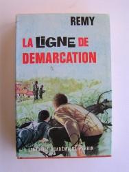 Colonel Rémy - La Ligne de démarcation. Tome1