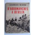 Georges Blond - D'Arromanches à Berlin. Le film d'une victoire