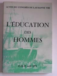 Actes du congrès de Lausanne VIII. L'éducation des hommes