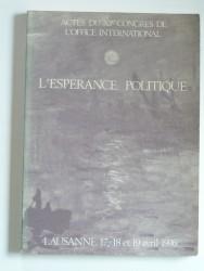 Actes du XIe congrès de l'Office international. L'espérance politique