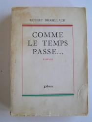 Robert Brasillach - Comme le temps passe