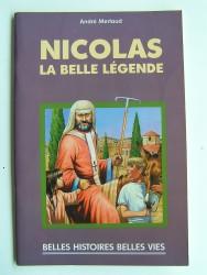 André Merlaud - Nicolas. La belle légende