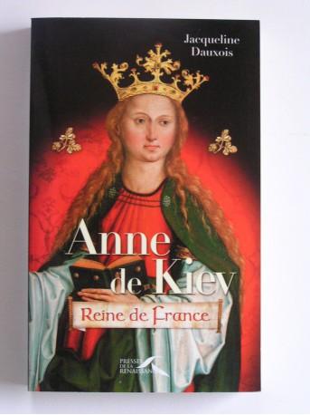 Jacqueline Dauxois - Anne de Kiev. Reine de France