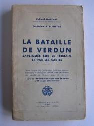 La bataille de Verdun expliquée sur le terrain et par les cartes.