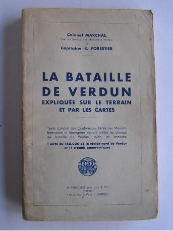 Colonel Marchal - La bataille de Verdun expliquée sur le terrain et par les cartes.
