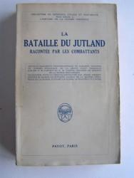Anonyme - La bataille du Jutland racontée par les combattants