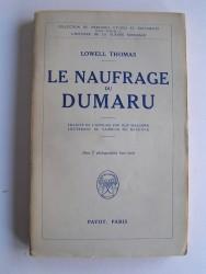 Lowell Thomas - Le naufrage du Dumaru