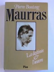Maurras. La destinée et l'oeuvre