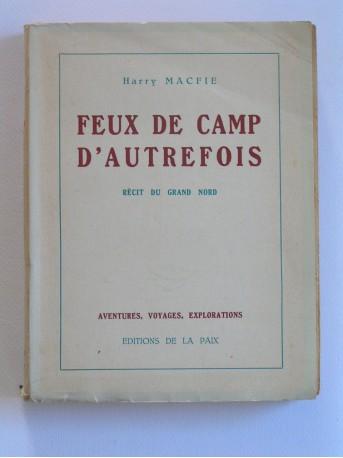 Harry Macfie - Feux de camp d'autrefois. Récit du Grand Nord