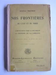 Général Maitrot - Nos frontières de l'Est et du Nord