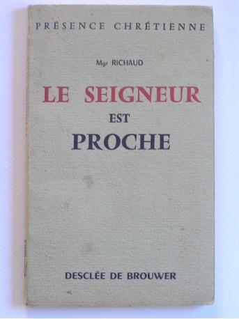 Monseigneur Richaud - Le Seigneur est proche