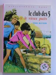 Le Club des 5 et le vieux puits