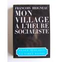 François Brigneau - Mon village à l'heure socialiste