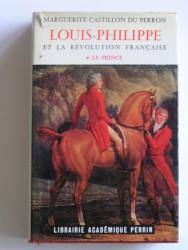 Marguerite Castillon du Perron - Louis-Philippe et la révolution française.