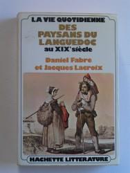 Daniel Fabre et Jacques Lacroix - Les paysans du Languedoc au XIXe siècle