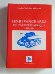 Les revanchards de l'Armée d'Afrique. 1940 - 1944