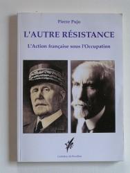 L'autre résistance. L'Action française sous l'Occupation