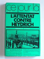 L'attentat contre Heydrich. 27 mai 1942