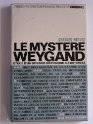 Le mystère Weygand. Etude d'un dossier historique au XIXe siècle