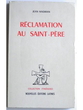 Jean Madiran - L'hérésie du XXe siècle. Tome 2. Réclamation au Saint-Père