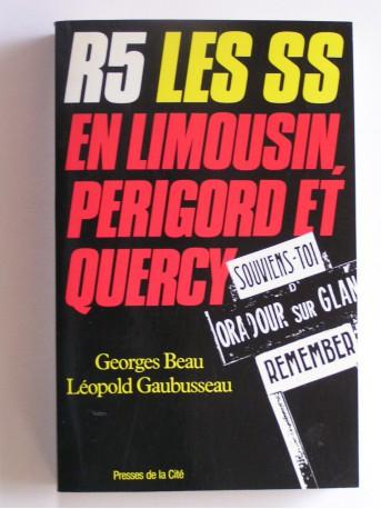Georges Beau et Léopold Gaubusseau - R.5. Les SS en Limousin, Périgord et Quercy
