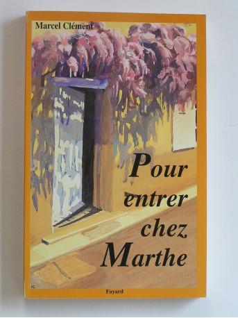 Marcel Clément - Pour entrer chez Marthe