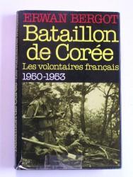 Bataillon de Corée. Les volontaires français. 1950 - 1953
