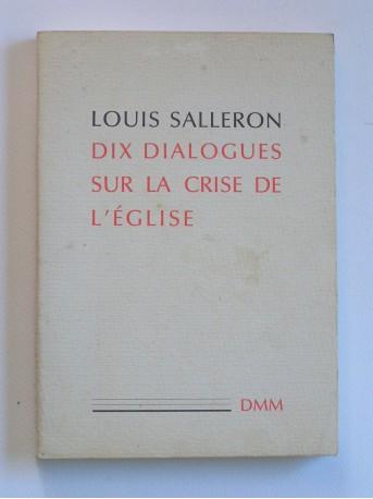 Louis Salleron - Dix dialogues sur la crise de l'Eglise