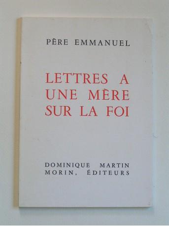 Père Emmanuel - Lettres à une mère sur la foi