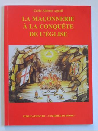 Carlo Alberto Agnoli - La maçonnerie à la conquête de l'Eglise