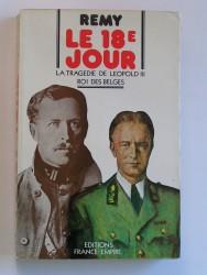 La 18e jour. La tragédie de Léopold III, roi des Belges