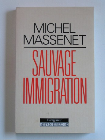 Michel Massenet - Sauvage immigration