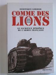 Comme des lions. Mai-juin 1940. Le sacrifice héroïque de l'Armée française