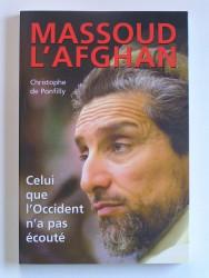 Massoud l'Afghan. Celui que l'Occident n'a pas écouté