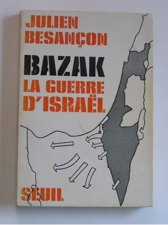 Julien Besançon - Bazak, la guerre d'Israël