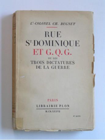 Lieutenant-Colonel CH. Bugnet - Rue St Dominique et G.Q.G. ou les trois dictatures de la guerre