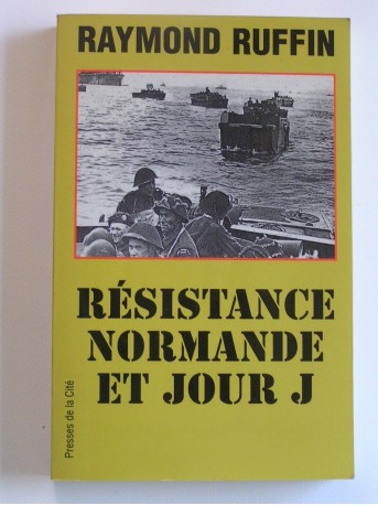 Raymond Ruffin - Résistance normande et jour J