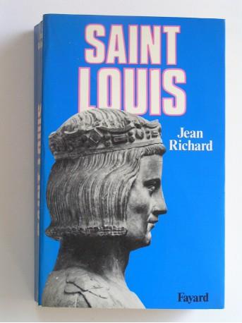 Jean Richard - Saint Louis. Roi d'une france féodale, soutien de la Terre sainte