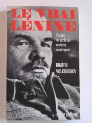 Le vrai Lénine d'après les archives secrètes soviétiques