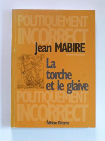 Jean Mabire - La torche et le glaive
