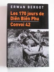 Les 170 jours de Diên Biên Phu. Convoi 42