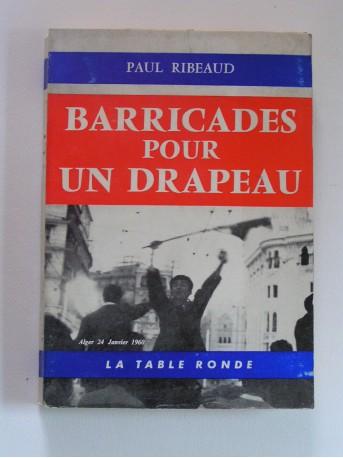 Paul Ribeaud - Barricades pour un drapeau