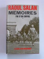 Général Raoul Salan - Mémoires. Fin d'un Empire. Tome 1. Le sens d'un engagementà 4