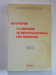 Le citoyen, la Défense, le Service national, les Réserves. 1983