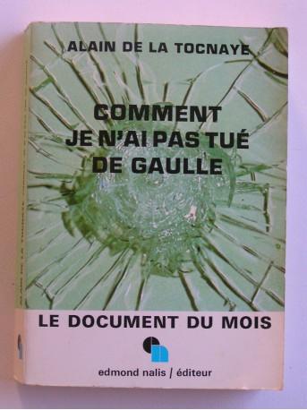 Alain de La Tocnaye - Comment je n'ai pas tué De Gaulle