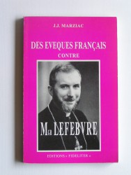 Des évêques contre Monseigneur Lefèbvre. Tome 2. Mystères douloureux